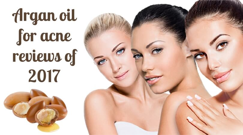 Argan oil for acne reviews of 2017