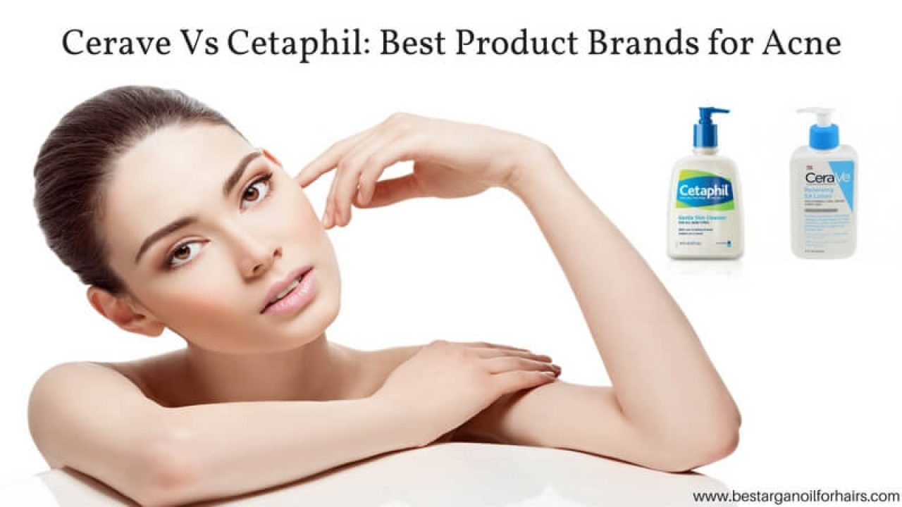 Cerave Vs Cetaphil Best Product Brands For Acne