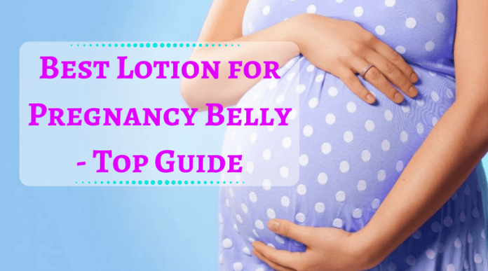 Best Lotion for Pregnancy Belly - Top Guide